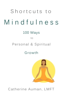 Mindfulness by Catherine Auman, published by her own publishing company;